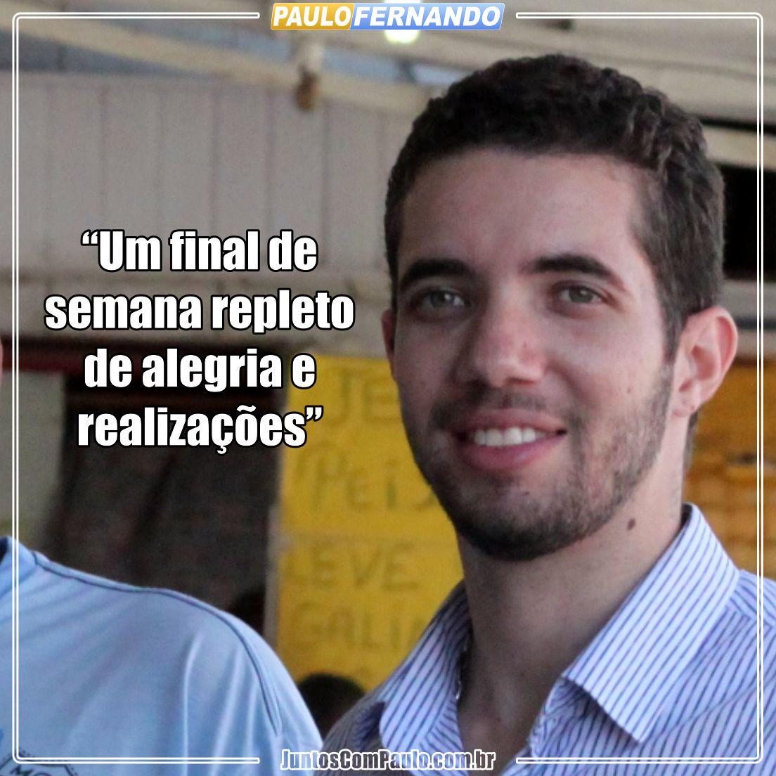 Final de semana bate à sua porta. Confira a mensagem que o pré-candidato a vereador do Paulista Paulo Fernando (PDT) deixa pra você.