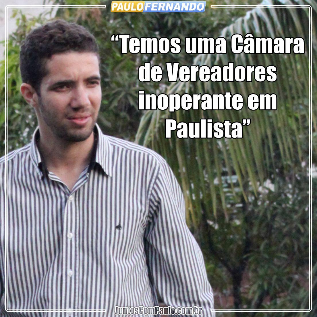Paulo Fernando diz que a Câmara Municipal é inoperante